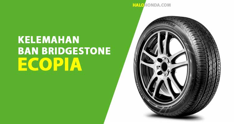 Kelemahan Ban Bridgestone Ecopia
